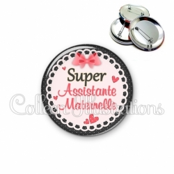 Badge 56mm Super assistante maternelle (005ROS01)