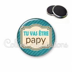 Magnet 56mm Tu vas être papy (004BLE01)