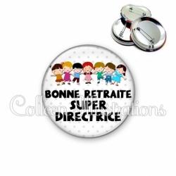 Badge 56mm Bonne retraite super directrice (046BLA02)