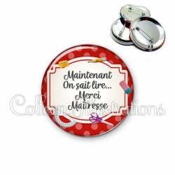 Badge 56mm Maintenant on sait lire, merci maîtresse (013ROU03)
