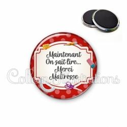 Magnet 56mm Maintenant on sait lire, merci maîtresse (013ROU03)