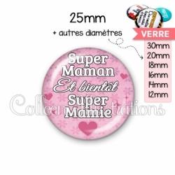 Cabochon en verre Super maman et bientôt super mamie (014ROS04)