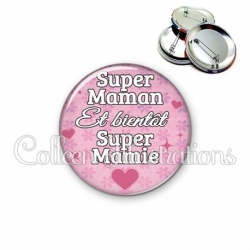 Badge 56mm Super maman et bientôt super mamie (014ROS04)