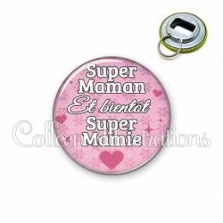 Décapsuleur 56mm Super maman et bientôt super mamie (014ROS04)