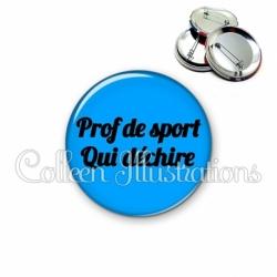 Badge 56mm Prof de sport qui déchire (181BLE10)