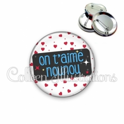 Badge 56mm On t'aime nounou (003BLA01)