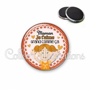 Magnet 56mm Maman je t'aime gros comme ça (005ORA01)