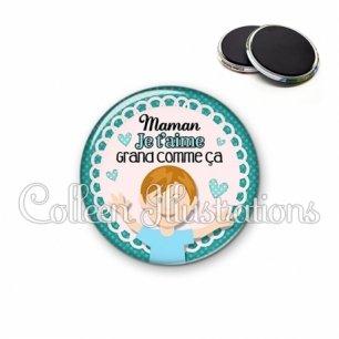 Magnet 56mm Maman je t'aime gros comme ça (005VER02)