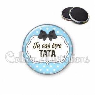 Magnet 56mm Tu vas être tata (006BLE08)
