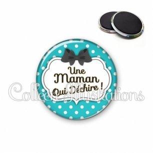Magnet 56mm Maman qui déchire (006BLE14)
