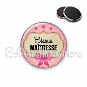 Magnet 56mm Bisous maîtresse (006ROS03)