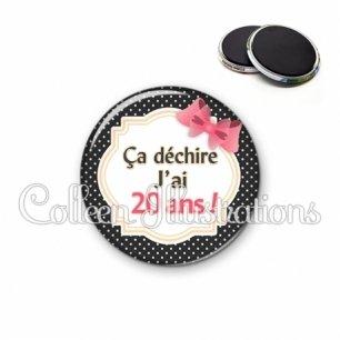 Magnet 56mm Ça déchire j'ai 20 ans (008NOI01)