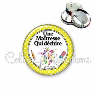 Badge 56mm Maîtresse déchire (001JAU04)