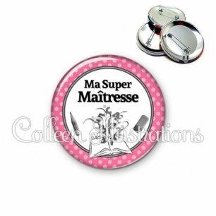 Badge 56mm Ma super maîtresse (001ROS01)