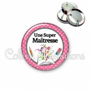 Badge 56mm Une super maîtresse (001ROS01)