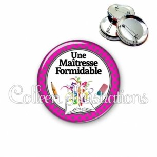 Badge 56mm Maîtresse formidable (001ROS03)