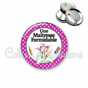 Badge 56mm Maîtresse formidable (001ROS04)
