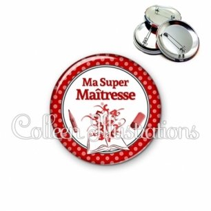 Badge 56mm Ma super maîtresse (001ROU02)