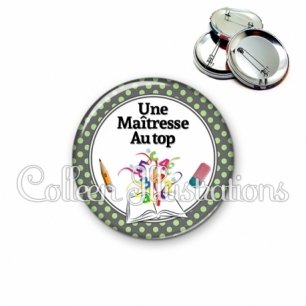 Badge 56mm Maîtresse au top (001VER04)