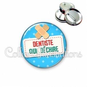 Badge 56mm Dentiste qui déchire (003BLE02)