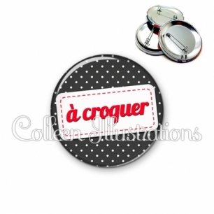 Badge 56mm A croquer (003NOI04)