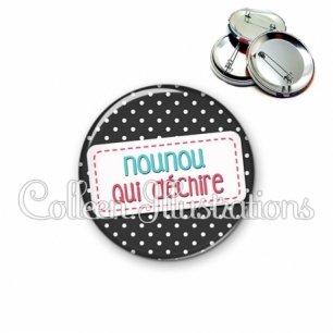 Badge 56mm Nounou qui déchire (003NOI06)