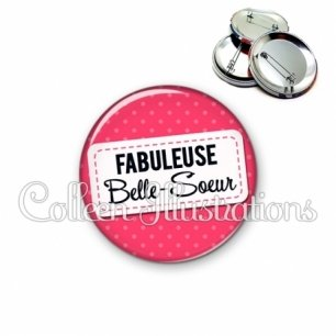 Badge 56mm Belle-sœur fabuleuse (003ROS08)