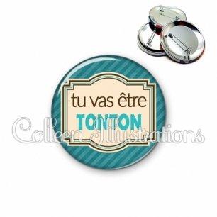 Badge 56mm Tu vas être tonton (004BLE01)