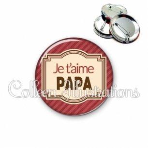 Badge 56mm Papa je t'aime (004ROU01)