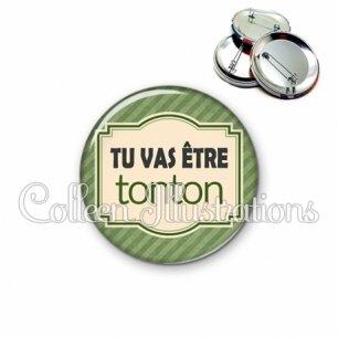 Badge 56mm Tu vas être tonton (004VER02)