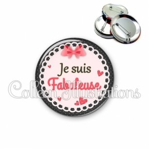 Badge 56mm Je suis fabuleuse (005ROS01)
