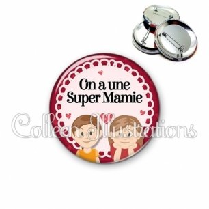 Badge 56mm On a une super mamie (005ROU02)