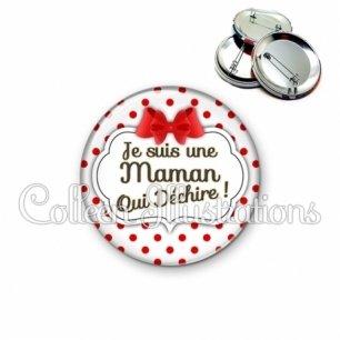 Badge 56mm Maman qui déchire (006BLA03)