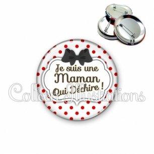Badge 56mm Maman qui déchire (006BLA04)