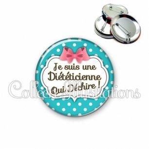 Badge 56mm Diététicienne qui déchire (006BLE07)
