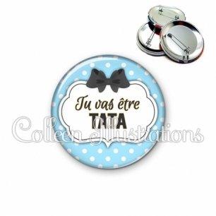 Badge 56mm Tu vas être tata (006BLE08)