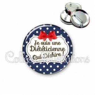 Badge 56mm Diététicienne qui déchire (006BLE09)