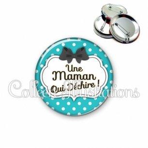 Badge 56mm Maman qui déchire (006BLE14)