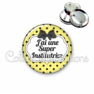 Badge 56mm J'ai une super institutrice (006JAU01)