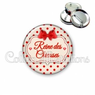 Badge 56mm Reine des chieuses (006MAR03)