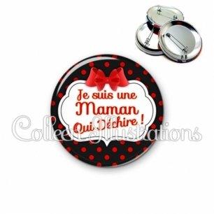 Badge 56mm Maman qui déchire (006NOI10)
