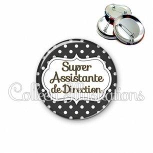 Badge 56mm Super assistante de direction (006NOI11)