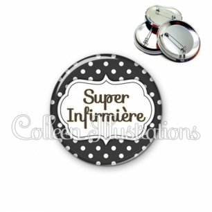 Badge 56mm Super infirmière (006NOI11)