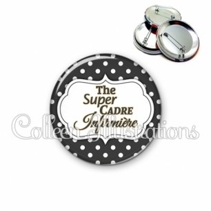 Badge 56mm The super cadre infirmière (006NOI11)