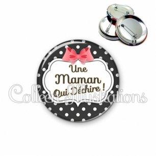 Badge 56mm Maman qui déchire (006NOI13)
