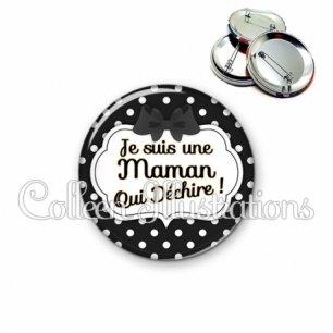 Badge 56mm Maman qui déchire (006NOI16)