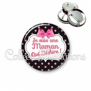 Badge 56mm Maman qui déchire (006NOI21)