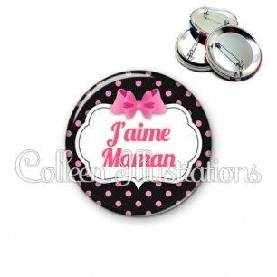 Badge 56mm Maman que j'aime (006NOI21)