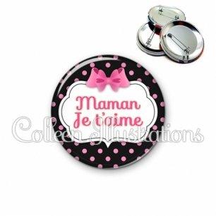 Badge 56mm Maman je t'aime (006NOI21)