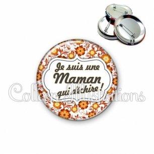 Badge 56mm Maman qui déchire (006ORA04)